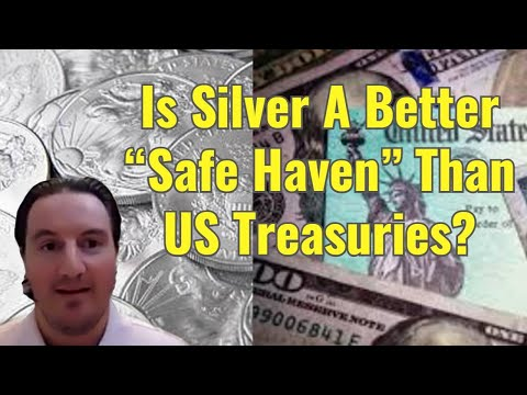 "Is Silver A Better ""Safe Haven"" Than US Treasuries?"