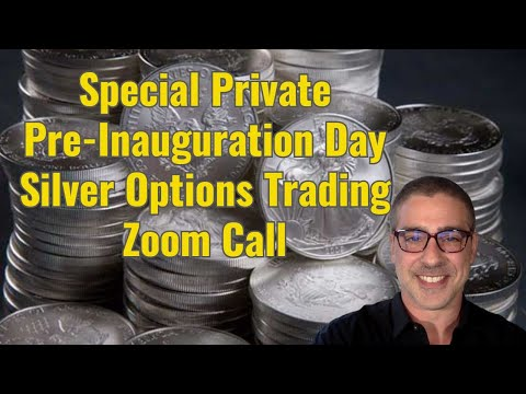 Silver Options Trading Private Pre-Inauguration Day Zoom Call