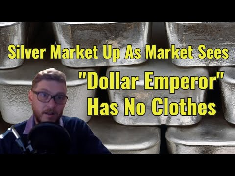"Silver Up As Market Sees ""Dollar Emperor"" Has No Clothes"