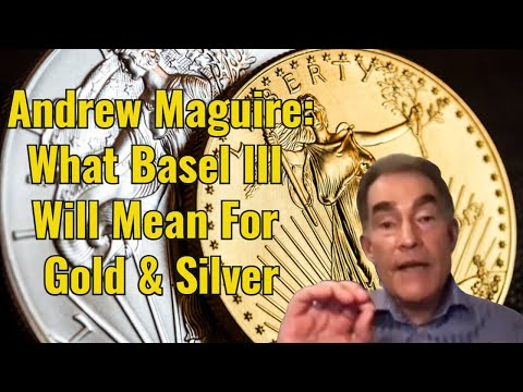 Andrew Maguire: What Basel III Means For Gold & Silver