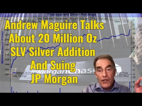 Andrew Maguire Talks About 20 Million Oz SLV Silver Addition, And Suing JP Morgan