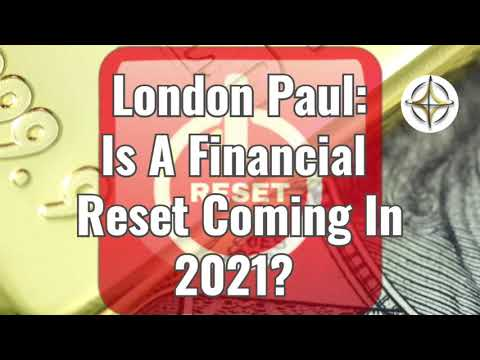 London Paul: Is A Financial Reset Coming In 2021?