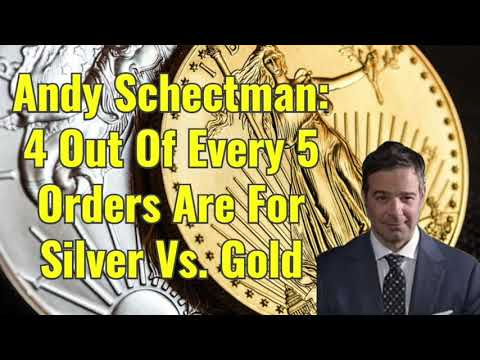 Andy Schectman: 4 Out Of 5 Orders Are Silver Vs Gold