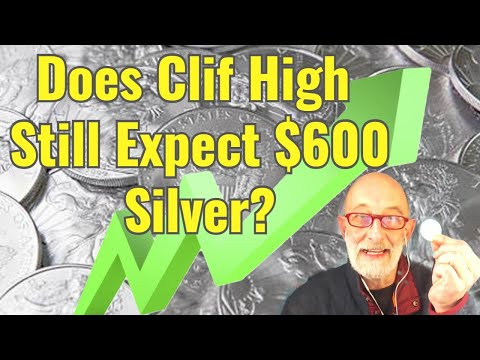 Does Clif High Still Expect $600 Silver?