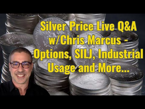 Silver Price Live Q&A w/Chris Marcus - Options, SILJ, Industrial Usage and More...