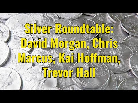Silver Roundtable: David Morgan, Chris Marcus, Kai Hoffman, Trevor Hall