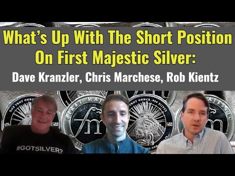 What's Up With The Short Position On First Majestic Silver: Dave Kranzler, Chris Marchese, Rob Kient