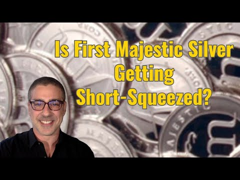 Is First Majestic Silver Getting Short-Squeezed?