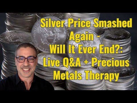 Silver Price Smashed Again - Will It Ever End?: Live Q&A + Precious Metals Therapy