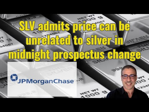 SLV admits price can be unrelated to silver in midnight prospectus change