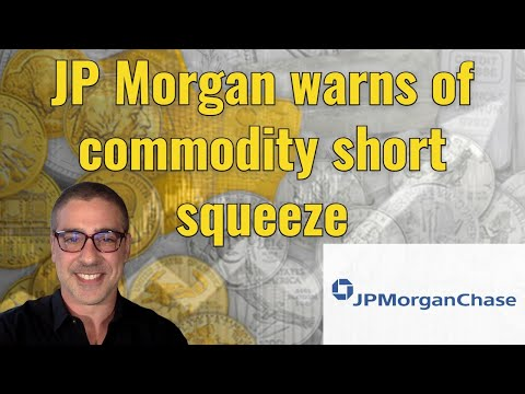 JP Morgan warns of commodity short squeeze