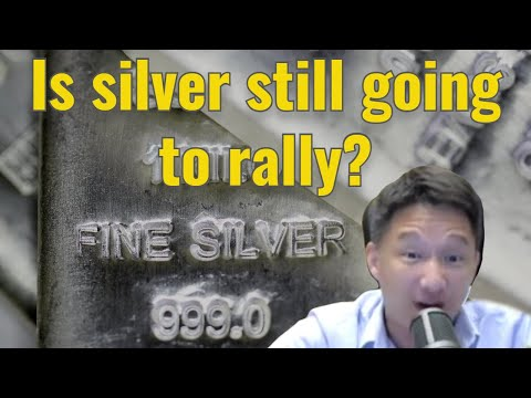 Is silver still going to rally?