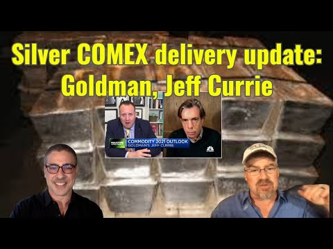 Silver COMEX delivery update: Goldman, Jeff Currie
