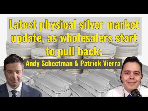 Latest physical silver market update, wholesalers start to pull back: Andy Schectman, Patrick Vierra