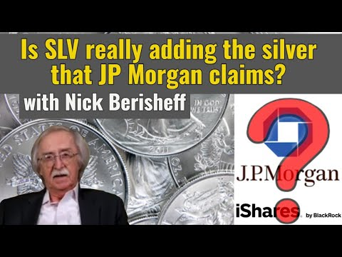 Is SLV really adding the silver that JP Morgan claims? - w/Nick Barisheff