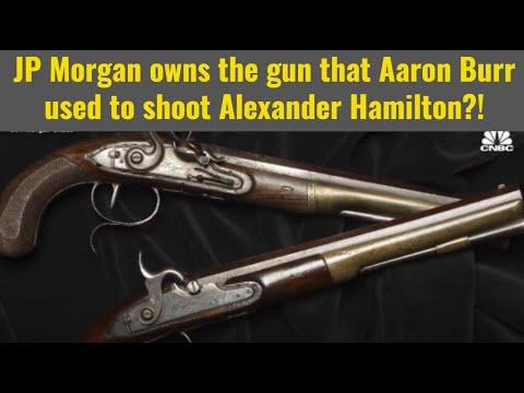 JP Morgan owns gun Aaron Burr used to shoot Hamilton?!