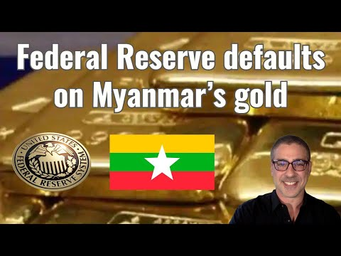 Federal Reserve defaults on Myanmar's gold