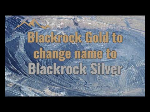 Blackrock Gold to change name to Blackrock Silver