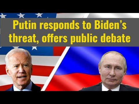 Putin responds to Biden's threat, offers public debate