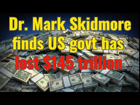Dr Mark Skidmore finds US govt has lost $145 trillion