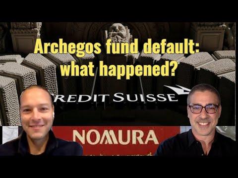 Archegos fund default: what happened?