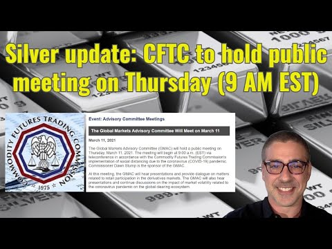 Silver update: CFTC to hold public meeting on Thursday (9 AM EST)