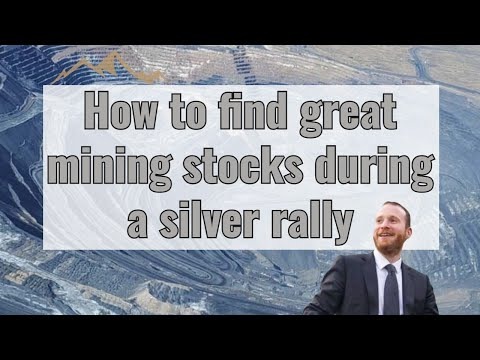 How to find great mining stocks during a silver rally