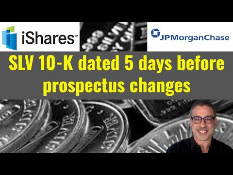 SLV 10-K dated 5 days before prospectus changes