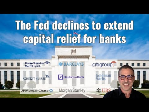 The Fed declines to extend capital relief for banks