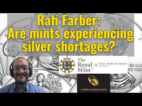 Rafi Farber: Are mints experiencing silver shortages?