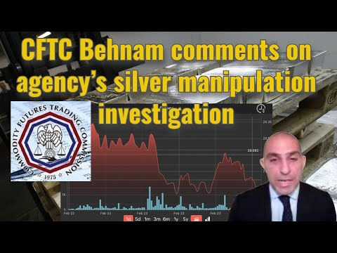 CFTC Behnam comments on agency's silver manipulation investigation