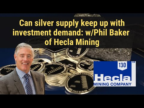Can silver supply keep up with investment demand: w/Phil Baker of Hecla Mining