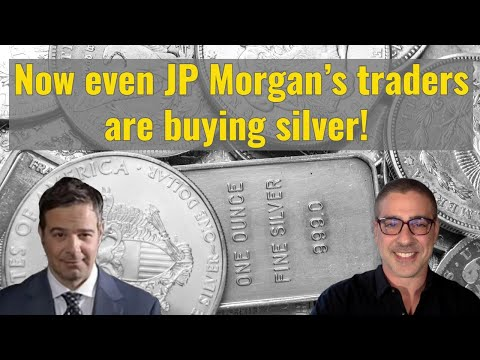 Now even JP Morgan's traders are buying silver!