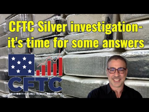CFTC silver investigation - time for some answers...