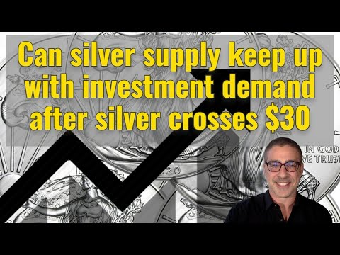 Can silver supply keep up with investment demand after silver crosses $30