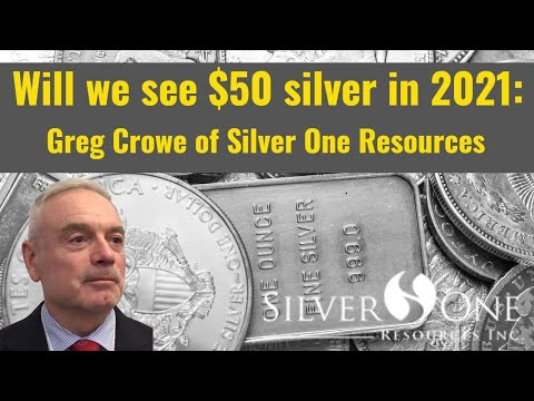 Will we see $50 silver in 2021: Greg Crowe of Silver One Resources