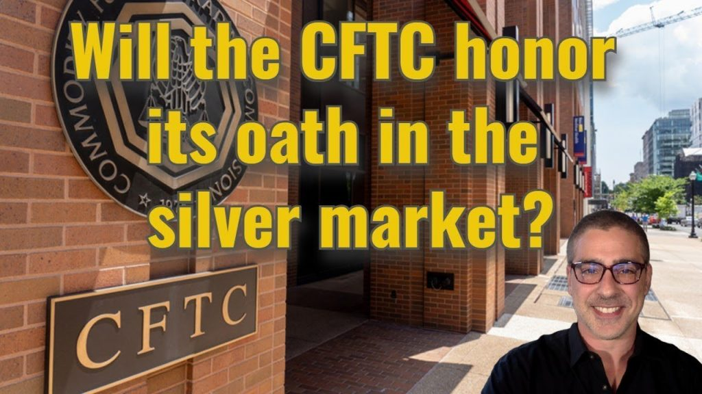 Will the CFTC honor its oath in the silver market?