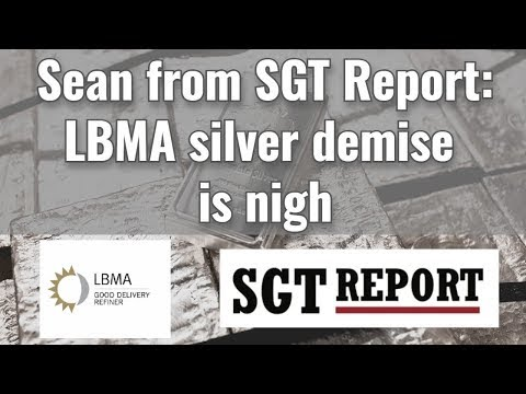 Sean from SGT Report: LBMA silver demise is nigh