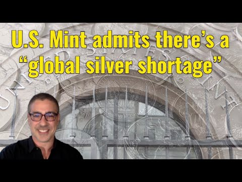 """U S Mint admits there's a """"global silver shortage"""""""