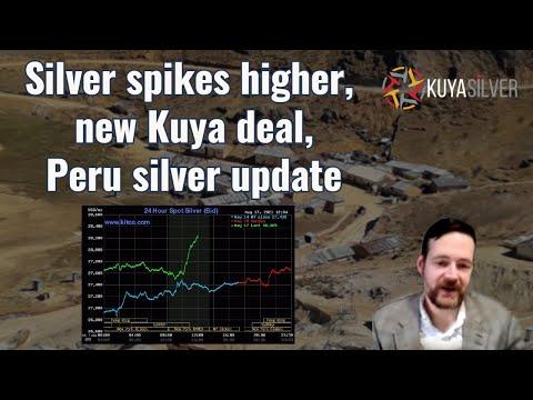 Silver spikes higher, new Kuya deal, Peru silver update