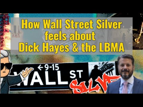 How Wall Street Silver feels about Dick Hayes & the LBMA