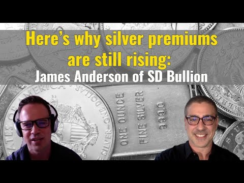 Here's why silver premiums are still rising: James Anderson of SD Bullion