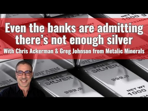 Even the banks are admitting there's not enough silver
