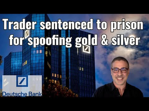 Trader sentenced to prison for spoofing gold & silver