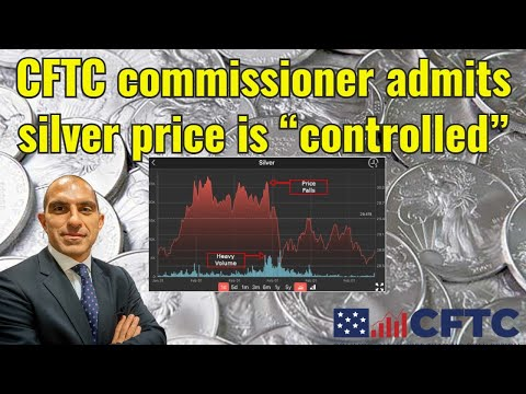 """CFTC commissioner admits silver price is """"controlled"""""""