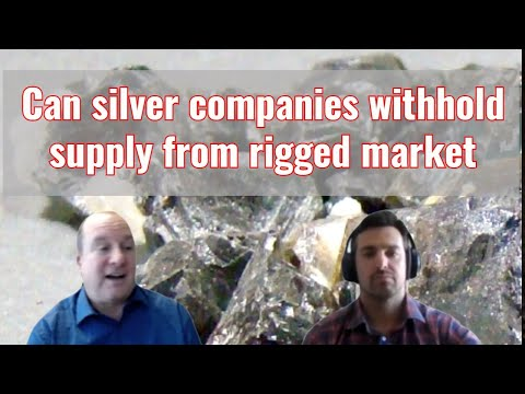 Can silver companies withhold supply from rigged market