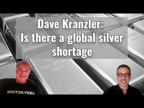 Dave Kranzler: Is there a global silver shortage?