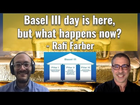 Basel III day is here, but what happens now? - Rafi Farber