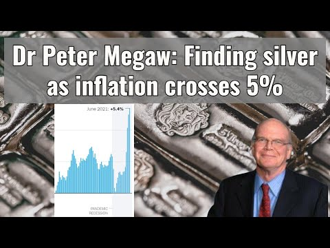Peter Megaw: Finding silver as inflation crosses 5%!