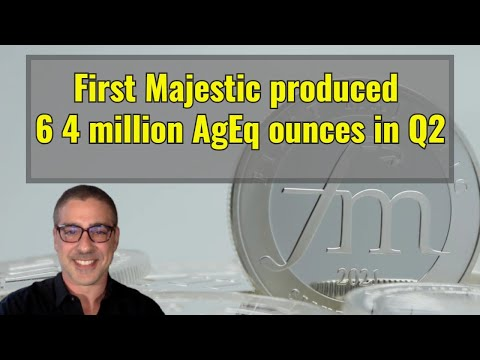 First Majestic produced 6 4 million AgEq ounces in Q2